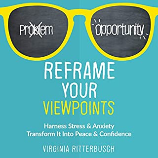 Reframe Your Viewpoints: Harness Stress & Anxiety cover art
