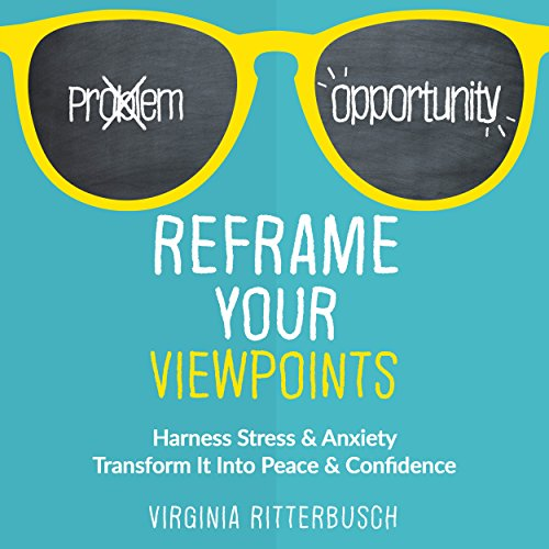 Reframe Your Viewpoints: Harness Stress & Anxiety audiobook cover art
