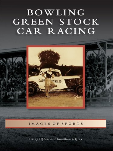 Bowling Green Stock Car Racing (Images of Sports) (English Edition)