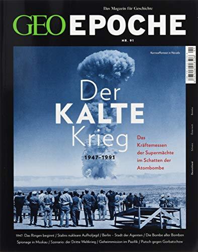 GEO Epoche (mit DVD) / GEO Epoche mit DVD 91/2018 - Der Kalte Krieg: DVD: Im Schatten der Bombe: 1947-1991