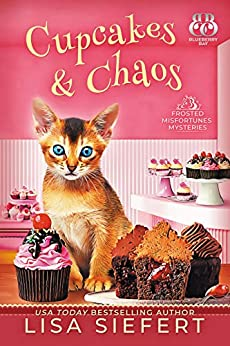 Cupcakes & Chaos (Frosted Misfortunes Mysteries Book 1) by [Lisa Siefert]