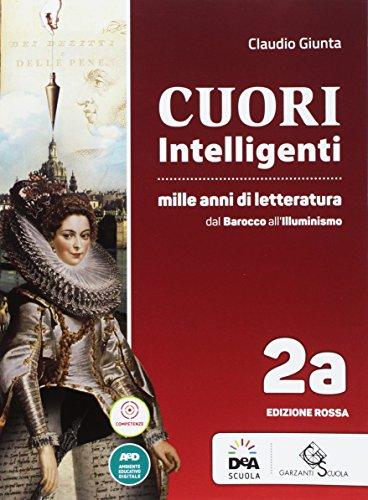 Cuori intelligenti. Mille anni di letteratura. Ediz. rossa. Per le Scuole superiori. Con e-book. Con espansione online (Vol. 2A-2B)