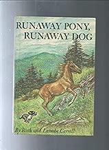 Runaway Pony, Runaway Dog1