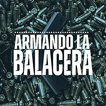 Armando la Balacera