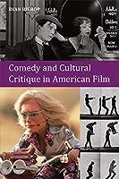 Comedy and Cultural Critique in American Film