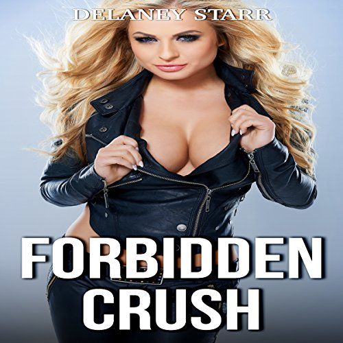 Forbidden Crush                   By:                                                                                                                                 Delaney Starr                               Narrated by:                                                                                                                                 La Petite Mort                      Length: 17 mins     3 ratings     Overall 5.0