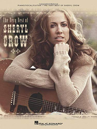 The Very Best of Sheryl Crow Songbook for Piano/Vocal/Guitar