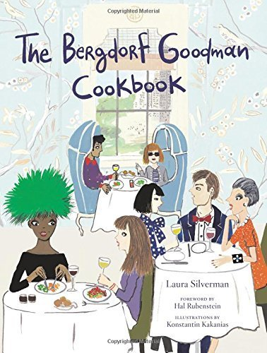 The Bergdorf Goodman Cookbook by Bergdorf Goodman (2015) Hardcover
