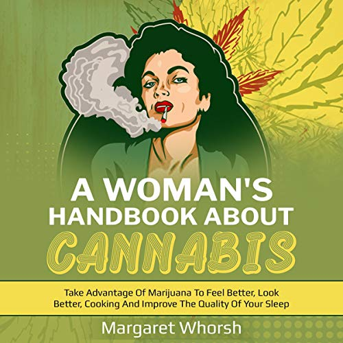 A Woman's Handbook About Cannabis Audiobook By Margaret Whorsh cover art
