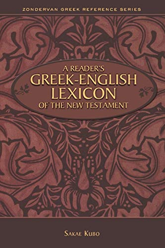 A Reader's Greek-English Lexicon of the New Testament (Zondervan Greek Reference Series)