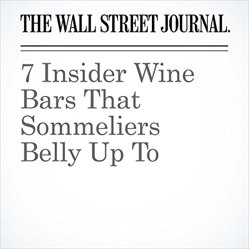 7 Insider Wine Bars That Sommeliers Belly Up To copertina