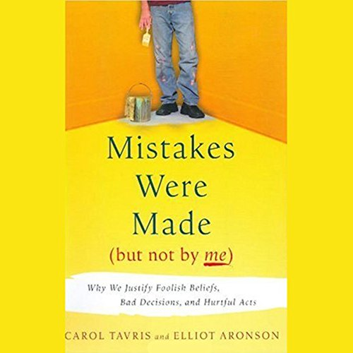 Mistakes Were Made (But Not By Me)      Why We Justify Foolish Beliefs, Bad Decisions and Hurtful Acts              By:                                                                                                                                 Carol Tavris,                                                                                        Elliot Aronson                               Narrated by:                                                                                                                                 Marsha Mercant,                                                                                        Joe Barrett                      Length: 9 hrs and 4 mins     176 ratings     Overall 4.5