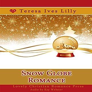 Snow Globe Romance: Snow Globe Christmas Collection audiobook cover art