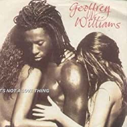 Its Not A Love Thing - Geoffrey Williams 7