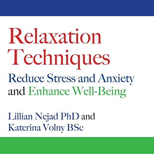 Relaxation Techniques: Reduce Stress and Anxiety and Enhance Well-Being cover art