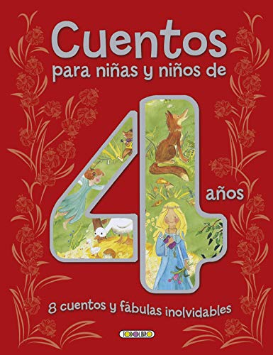 Cuentos para niñas y niños de 4 años, 8 cuentos y fábulas inolvidables (Cuentos para 4 años)