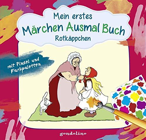 Mein erstes Märchenausmalbuch mit Pinsel und Farbpalette: Rotkäppchen. Das komplette Märchen zum Vorlesen und Ausmalen!: Mit Pinsel und Farbpaletten: ... Farbe auf der Palette anrühren, Ausmalen!