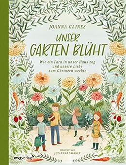 Unser Garten blüht: Wie ein Farn in unser Haus zog und unsere Liebe zum Gärtnern weckte (German Edition) by [Joanna Gaines, Nadine Lipp]