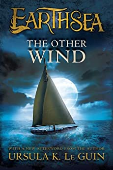 The Other Wind (The Earthsea Cycle Series Book 6) by [Ursula K. Le Guin, Ginger Clark]