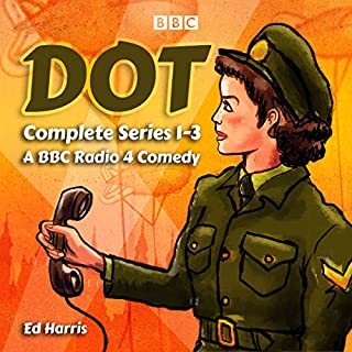 Dot: The Complete Series 1-3                   By:                                                                                                                                 Ed Harris                               Narrated by:                                                                                                                                 David Acton,                                                                                        full cast,                                                                                        Kate O'Flynn,                   and others                 Length: 5 hrs and 59 mins     15 ratings     Overall 4.3