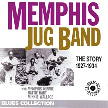 Memphis Jug Band 1927-1934, the Story (feat. Memphis Minnie, Hattie Hart, Minnie Wallace) [Blues Collection Historic Collection]