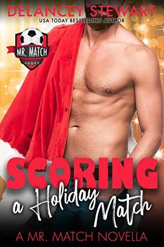 Scoring a Holiday Match (Mr. Match) by [Delancey Stewart]