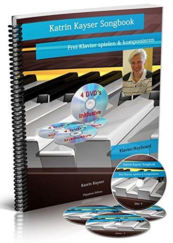 Katrin Kayser Songbook: Frei Klavier spielen & komponieren