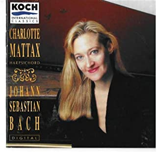 Johann Sebastian Bach (Toccata in D Major, BWV 912; Toccata in F-sharp minor, BWV 910; Sonata in D minor BWV 964; Partita ...