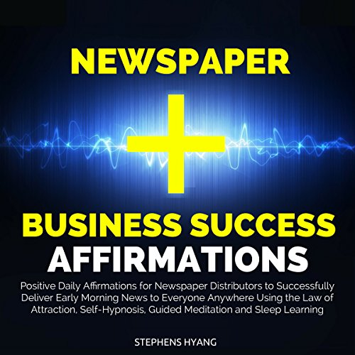 Newspaper Business Success Affirmations audiobook cover art