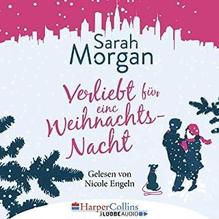 Verliebt für eine Weihnachtsnacht     From Manhattan with Love 6              Autor:                                                                                                                                 Sarah Morgan                               Sprecher:                                                                                                                                 Nicole Engeln                      Spieldauer: 11 Std. und 42 Min.     226 Bewertungen     Gesamt 4,7