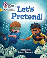 Let's Pretend!: Phase 5 (Big Cat Phonics for Little Wandle Letters and Sounds Revised)