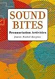 Sound Bites: Pronunciation Activities [Student Book]