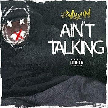 Ain't Talking