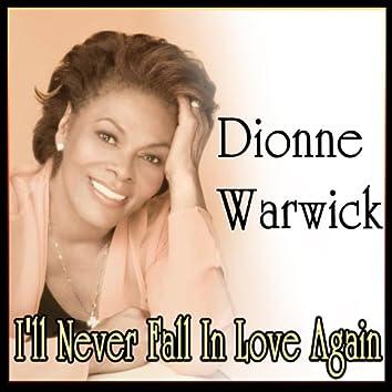 Dionne Warwick - I'll Never Fall In Love Again