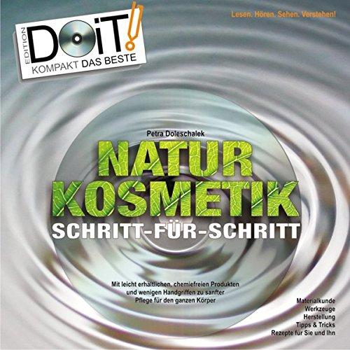 Naturkosmetik Schritt-für-Schritt, Handbuch und DVD: Ihr persönlicher Naturkosmetik-Kurs:  Mit leicht erhältlichen, chemiefreien Produkten und wenigen ... und 65 Minuten kompakter Kurs auf DVD!