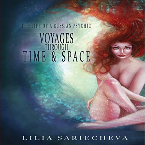 Voyages Through Time and Space: The Life of a Russian Psychic cover art