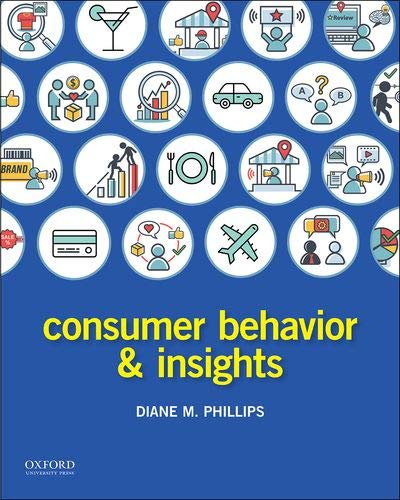 Compare Textbook Prices for Consumer Behavior and Insights 1 Edition ISBN 9780190857134 by Phillips, Diane