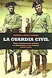 Guardia civil, la (Historia Divulgativa)