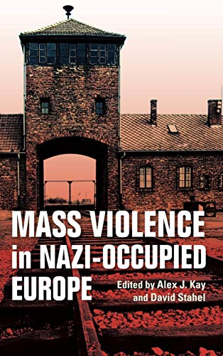 Mass Violence in Nazi-Occupied Europeの詳細を見る
