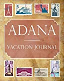 Adana Vacation Journal: Blank Lined Adana Travel Journal/Notebook/Diary Gift Idea for People Who Love to Travel