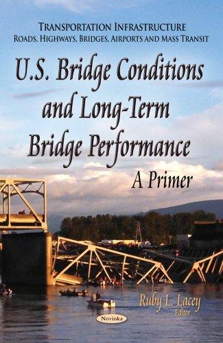 U.S. Bridge Conditions and Long-Term Bridge Performance: A Primer (Transortation Infrastructure-road