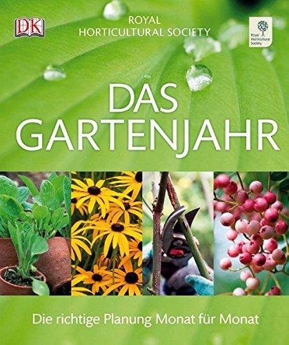 Das Gartenjahr: Die richtige Planung Monat für Monat