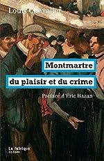 Montmartre du plaisir et du crime de Louis Chevalier