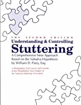 By William D. Parry Understanding and Controlling Stuttering A Comprehensive New Approach Based on the Valsalva Hypothes (2nd Second Edition) [Paperback]