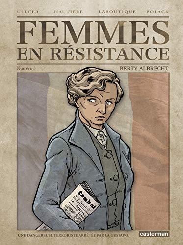 Femmes en résistance, Tome 3 : Berty Albrecht