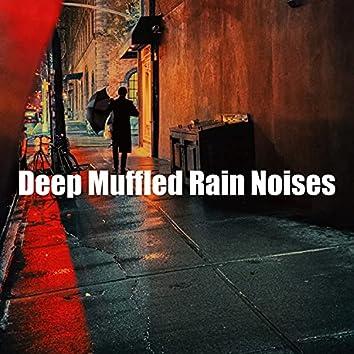 Deep Muffled Rain Noises