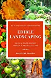 Edible Landscaping: Grow a Food Forest Through Permaculture (The Hungry Garden Book 2) (English Edition)