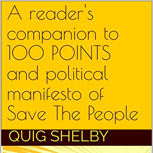 A Reader's Companion to 100 Points and Political Manifesto of Save the People cover art