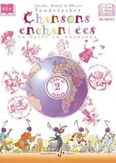 CHANSONS ENCHANTEES VOLUME 2 - LIVRE DE L'ELEVE (COURS COMPLETS)