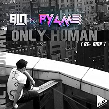 Only Human (Re-Amp) [feat. Bln]